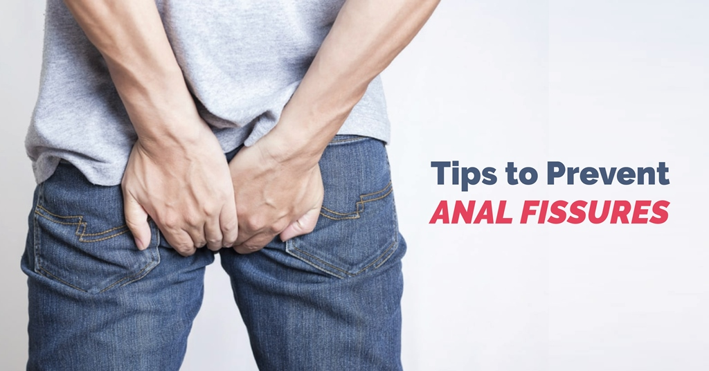Use These Tips to Prevent Anal Fissures