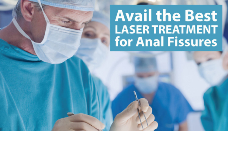 Avail the Best Laser Treatment for Anal Fissures