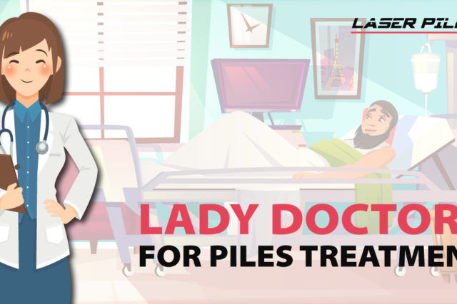 Lady Doctors for Piles Treatment in Hyderabad