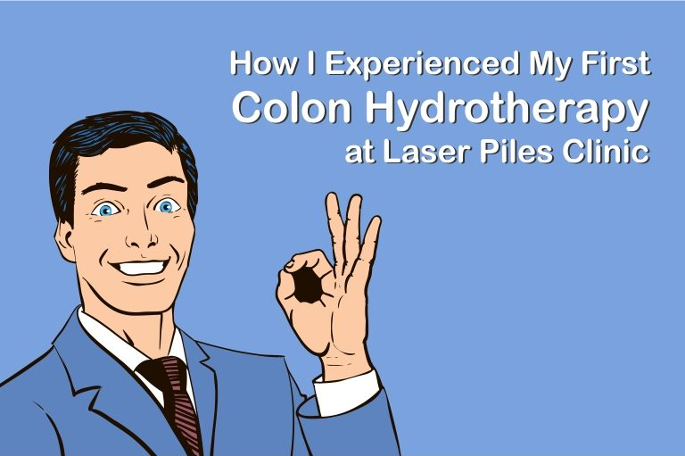 How I Experienced My First Colon Hydrotherapy at Laser Piles Clinic