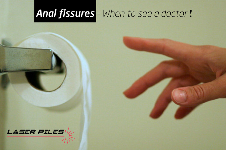 Anal fissures – When to see a doctor!