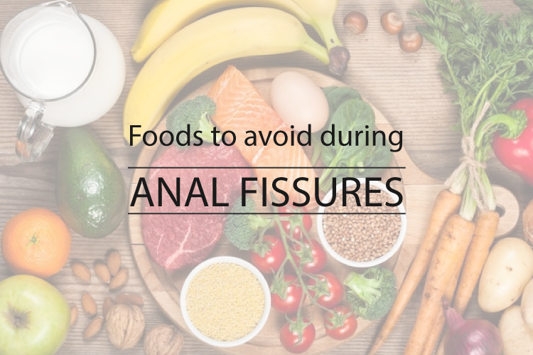 Foods to Avoid during Anal Fissures