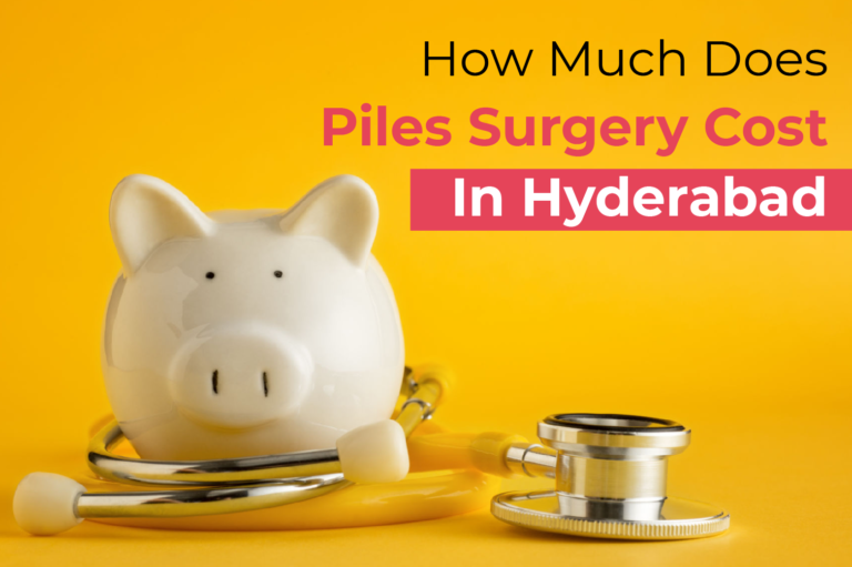 How much does piles surgery cost in Hyderabad