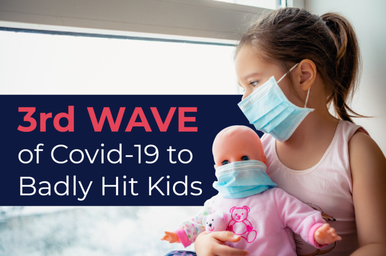 3rd Wave of Covid-19 to Badly Hit Kids